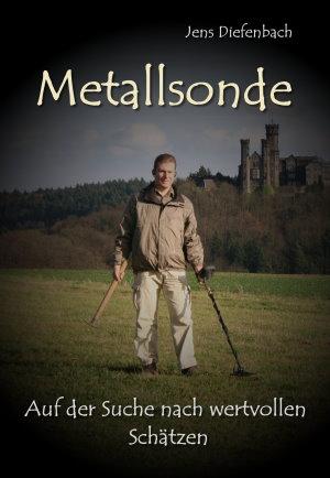 Metalldetektor-Anleitung (Auf der Suche nach wertvollen Schätzen von J. Diefenbach)
